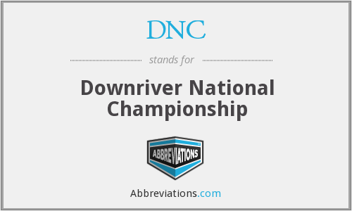 DNC - Downriver National Championship
