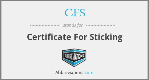 CFS - Certificate For Sticking