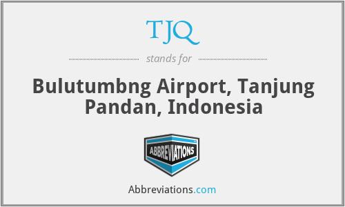 TJQ - Bulutumbng Airport, Tanjung Pandan, Indonesia