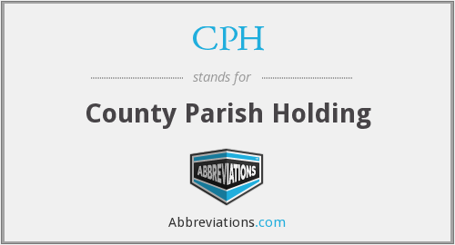 CPH - County Parish Holding