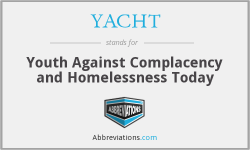 YACHT - Youth Against Complacency and Homelessness Today