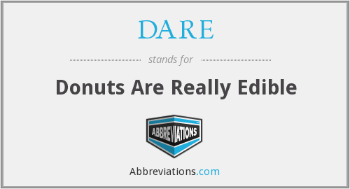 DARE - Donuts Are Really Edible