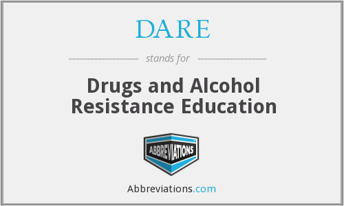 DARE - Drugs and Alcohol Resistance Education
