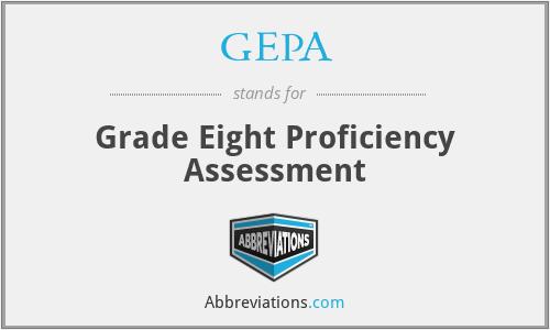 GEPA - Grade Eight Proficiency Assessment