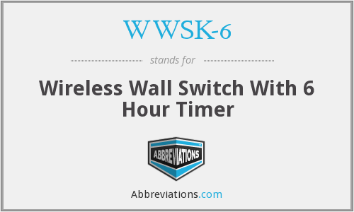 WWSK-6 - Wireless Wall Switch With 6 Hour Timer