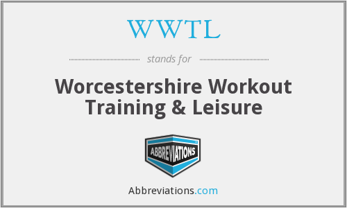 WWTL - Worcestershire Workout Training & Leisure