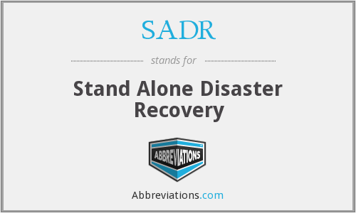 SADR - Stand Alone Disaster Recovery