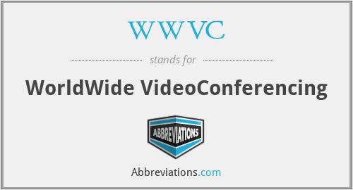 WWVC - WorldWide VideoConferencing