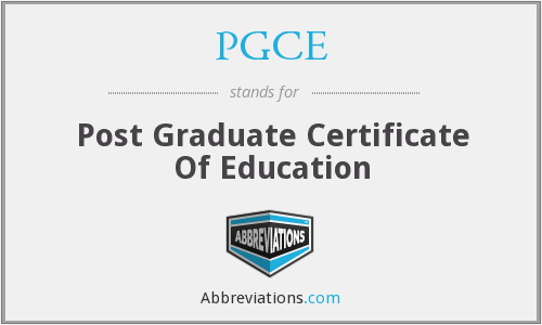 PGCE - Post Graduate Certificate Of Education