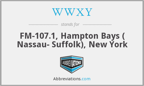 WWXY - FM-107.1, Hampton Bays ( Nassau- Suffolk), New York