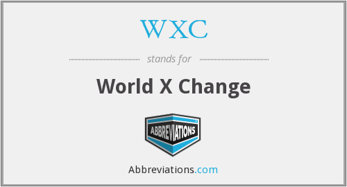 WXC - World X Change