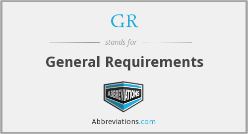 GR - General Requirements