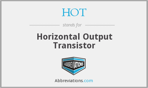 HOT - Horizontal Output Transistor