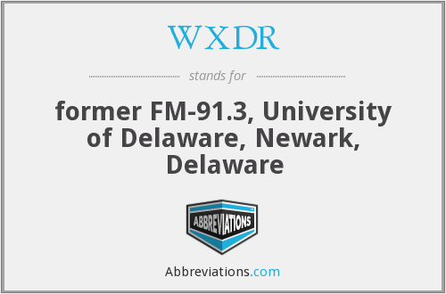 WXDR - former FM-91.3, University of Delaware, Newark, Delaware