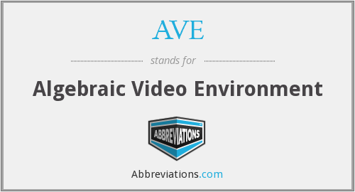 AVE - Algebraic Video Environment