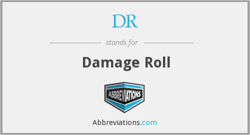 DR - Damage Roll