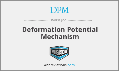 DPM - Deformation Potential Mechanism