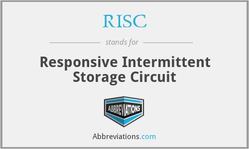 RISC - Responsive Intermittent Storage Circuit
