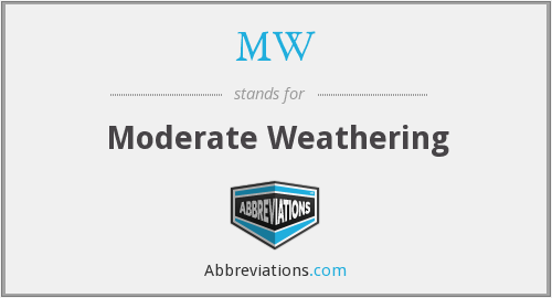 MW - Moderate Weathering