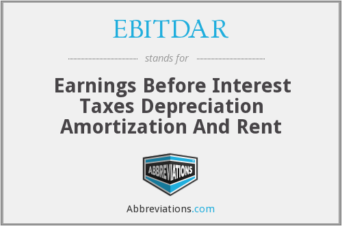 EBITDAR - Earnings Before Interest Taxes Depreciation Amortization And Rent