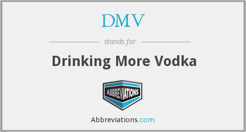 DMV - Drinking More Vodka