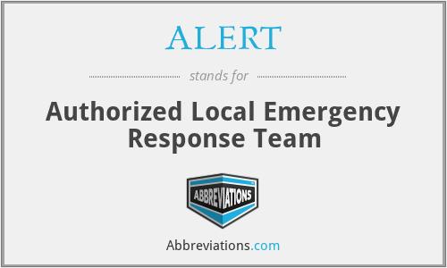 ALERT - Authorized Local Emergency Response Team