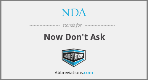 NDA - Now Don't Ask