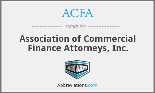 ACFA - Association of Commercial Finance Attorneys, Inc.
