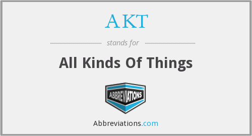 AKT - All Kinds Of Things