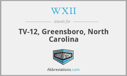 WXII - TV-12, Greensboro, North Carolina
