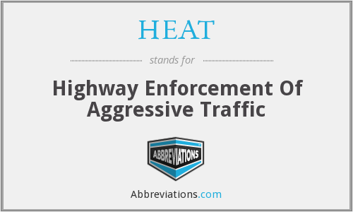 HEAT - Highway Enforcement Of Aggressive Traffic