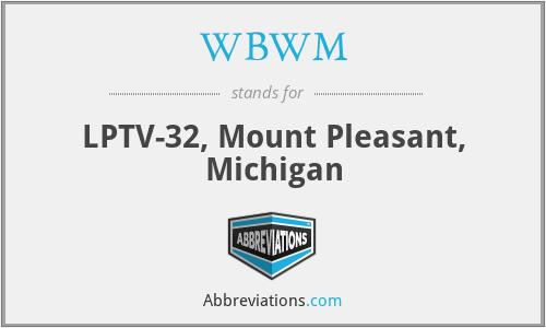 WBWM - LPTV-32, Mount Pleasant, Michigan