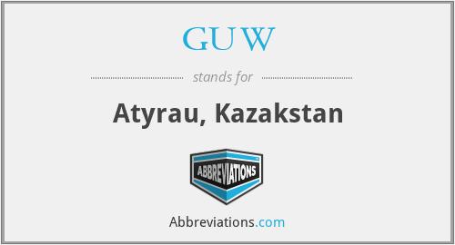 GUW - Atyrau, Kazakstan