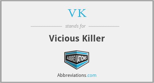 VK - Vicious Killer