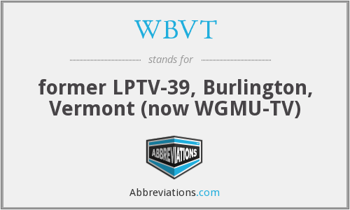 WBVT - former LPTV-39, Burlington, Vermont (now WGMU-TV)