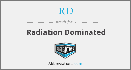RD - Radiation Dominated