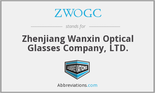 ZWOGC - Zhenjiang Wanxin Optical Glasses Company, LTD.