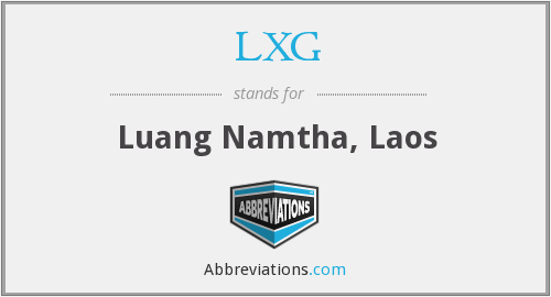 LXG - Luang Namtha, Laos