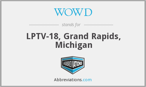 WOWD - LPTV-18, Grand Rapids, Michigan