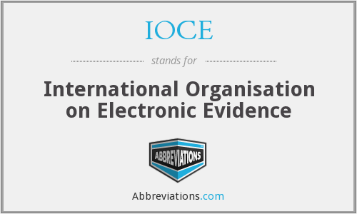 IOCE - International Organisation on Electronic Evidence