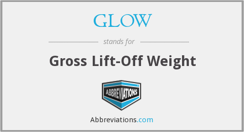 GLOW - Gross Lift-Off Weight
