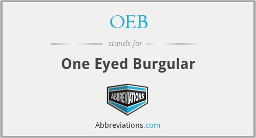 OEB - One Eyed Burgular