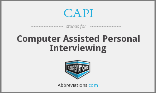 CAPI - Computer Assisted Personal Interviewing