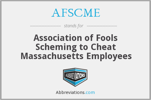 AFSCME - Association of Fools Scheming to Cheat Massachusetts Employees