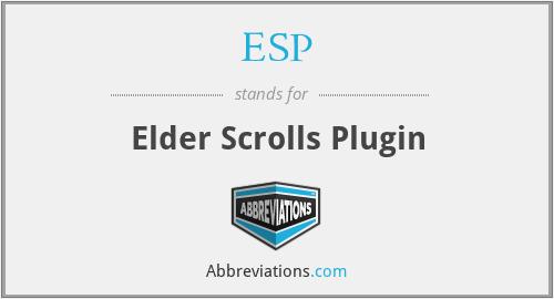 ESP - Elder Scrolls Plugin