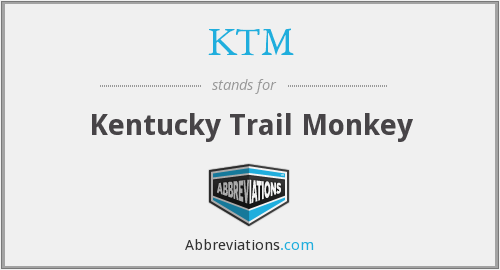 KTM - Kentucky Trail Monkey