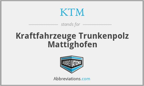 KTM - Kraftfahrzeuge Trunkenpolz Mattighofen