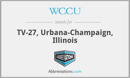 WCCU - TV-27, Urbana-Champaign, Illinois