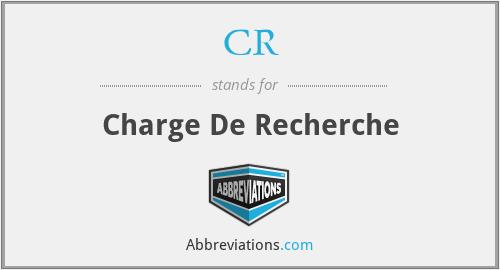 CR - Charge De Recherche