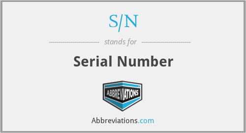 S/N - Serial Number